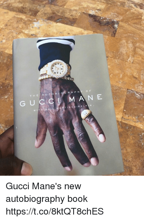 Gucci, Memes, and Book: R A P H  Y O F  T H E A U TO B  MANE  G U C C  L BELK Gucci Mane's new autobiography book https://t.co/8ktQT8chES