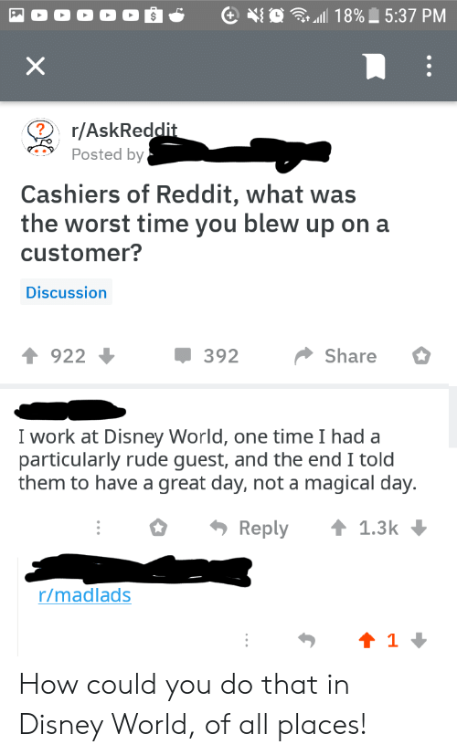 rAskRedd Posted by Cashiers of Reddit What Was the Worst