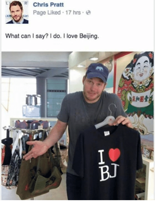 Beijing: R Chris Pratt  , Page liked , 17 hrs .  What can I say? do. I love Beijing.  kfo圂壹  飣