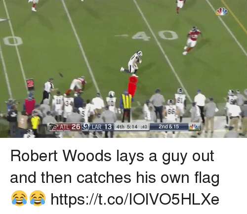 Lay's, Nfl, and Atl: R13 4th 5:14 40  2  ATL 26 LAR 13  4th 5:14  2nd & 15 Robert Woods lays a guy out and then catches his own flag 😂😂  https://t.co/IOlVO5HLXe