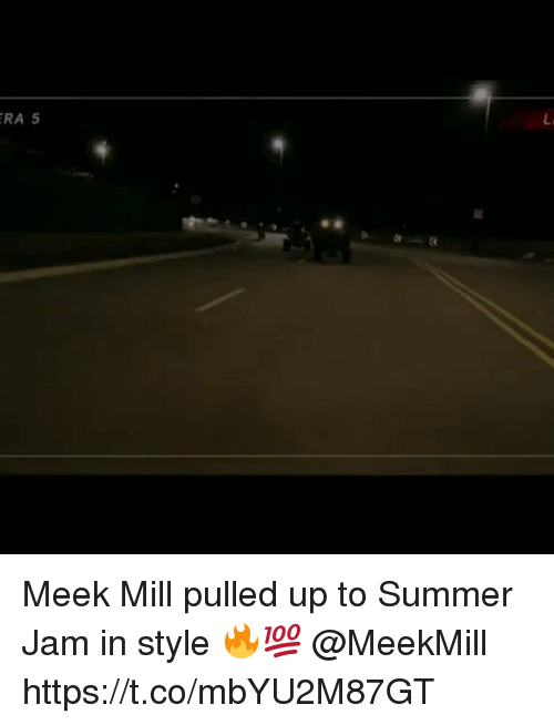 Meek Mill, Summer, and Meekmill: RA 5 Meek Mill pulled up to Summer Jam in style 🔥💯 @MeekMill https://t.co/mbYU2M87GT