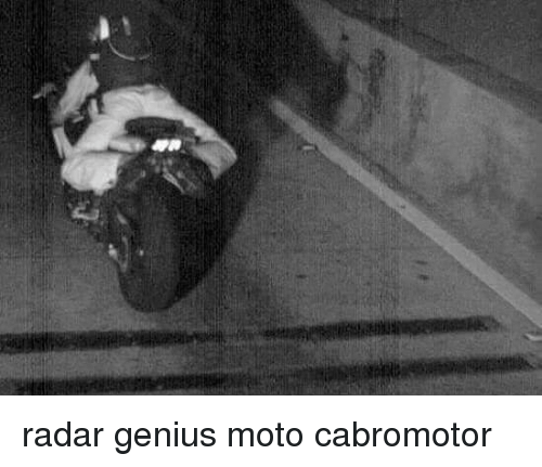Genius, Radar, and  Moto: radar genius moto cabromotor