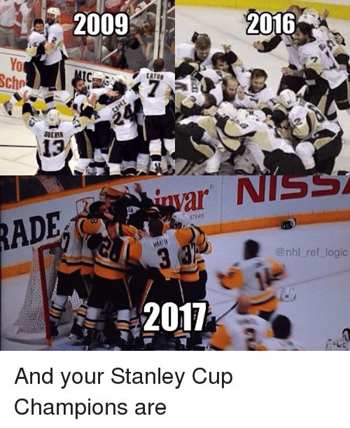 Logic, Memes, and National Hockey League (NHL): RADE  2009  2016  EATON  ATERS  @nhl ref logic  2011 And your Stanley Cup Champions are