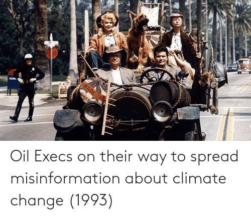 sher: RADE  SHER Oil Execs on their way to spread misinformation about climate change (1993)