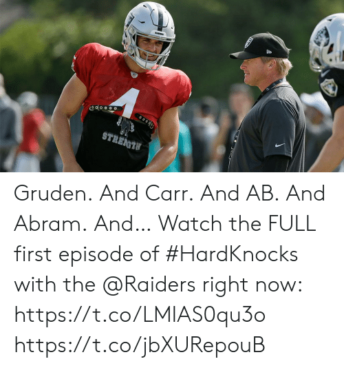 Memes, Raiders, and Watch: RADERS  STREGTU Gruden. And Carr. And AB. And Abram. And…  Watch the FULL first episode of #HardKnocks with the @Raiders right now: https://t.co/LMIAS0qu3o https://t.co/jbXURepouB