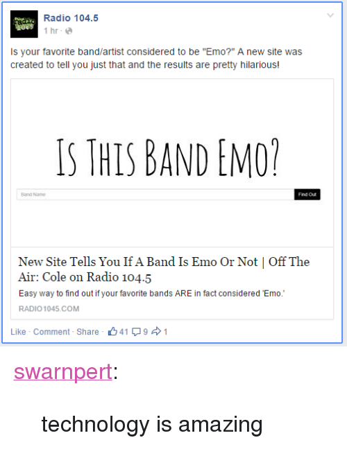 "Favorite Band: Radio 104.5  İhr.@  045  Is your favorite band/artist considered to be ""Emo?"" A new site was  created to tell you just that and the results are pretty hilarious!  S THIS BAND EMO  Band Name  Now Site Tells You Ilf Λ Band Is E UIO (Jr Nepi 
