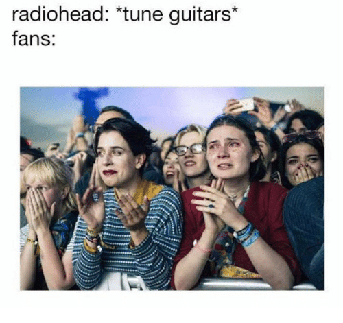 Tuneful, Radiohead, and Tune: radiohead: *tune guitars  fans: