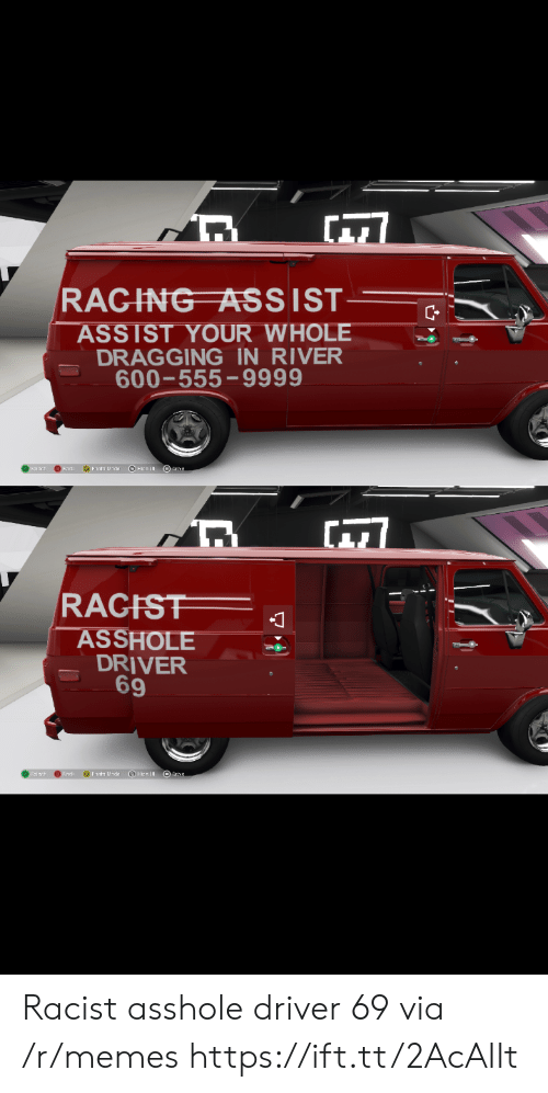 Memes, Racist, and Asshole: RAGING SSI ST  ASSIST YOUR WHOLE  DRAGGING IN RIVER  600-555-9999  RACFS  1  ASSHOLE  DRIVER  69 Racist asshole driver 69 via /r/memes https://ift.tt/2AcAIIt