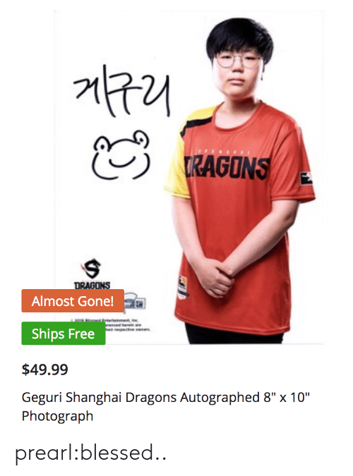 """autographed: RAGONS  DRAGONS  Almost Gone!  Ships Free  $49.99  Geguri Shanghai Dragons Autographed 8"""" x 10""""  Photograph prearl:blessed.."""