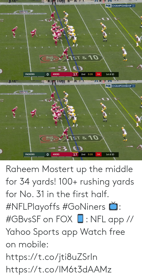 🤖: Raheem Mostert up the middle for 34 yards!  100+ rushing yards for No. 31 in the first half. #NFLPlayoffs #GoNiners  📺: #GBvsSF on FOX 📱: NFL app // Yahoo Sports app Watch free on mobile: https://t.co/jti8uZSrIn https://t.co/IM6t3dAAMz