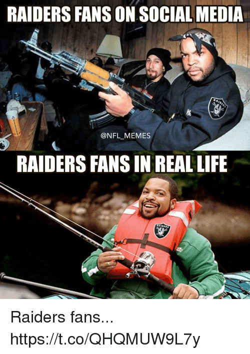 Football, Life, and Memes: RAIDERS FANS ON SOCIAL MEDIA  RAI  @NFL MEMES  RAIDERS FANS IN REAL LIFE Raiders fans... https://t.co/QHQMUW9L7y
