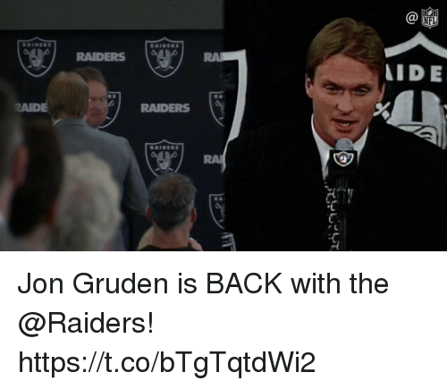 Aide: RAIDERS  IDE  R S  AIDE  RAIDERS  RA Jon Gruden is BACK with the @Raiders! https://t.co/bTgTqtdWi2