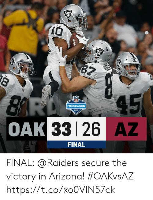 Memes, Arizona, and Raiders: RAIDERS  RRIDERS  87  8  45  BARD  OAK 33 26 AZ  PRESEASON  2019  FINAL FINAL: @Raiders secure the victory in Arizona! #OAKvsAZ https://t.co/xo0VIN57ck
