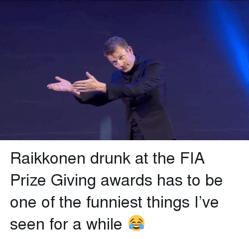 Drunk, Memes, and 🤖: Raikkonen drunk at the FIA Prize Giving awards has to be one of the funniest things I've seen for a while 😂