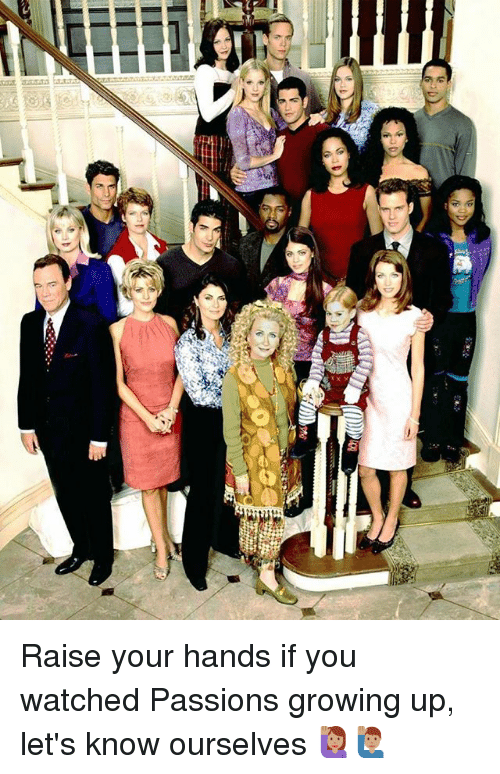 Growing Up, Memes, and 🤖: Raise your hands if you watched Passions growing up, let's know ourselves 🙋🏽🙋🏽♂️