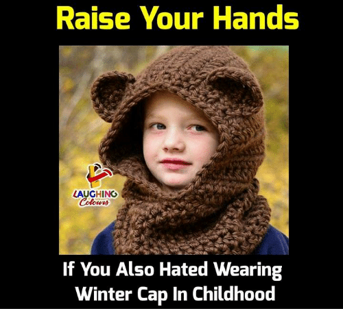 Winter, Indianpeoplefacebook, and Cap: Raise Your Hands  LAUGHING  If You Also Hated Wearing  Winter Cap In Childhood