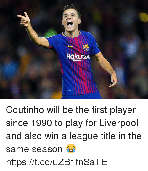 Soccer, Liverpool F.C., and League: Rakute Coutinho will be the first player since 1990 to play for Liverpool and also win a league title in the same season 😂 https://t.co/uZB1fnSaTE