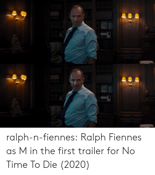Target, Tumblr, and Blog: ralph-n-fiennes:  Ralph Fiennes as M in the first trailer for No Time To Die (2020)