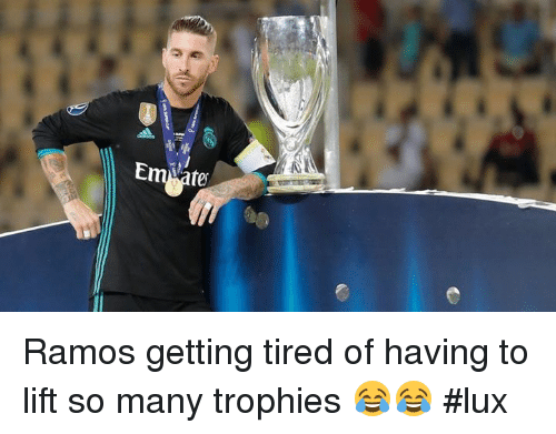 lux: Ramos getting tired of having to lift so many trophies 😂😂 #lux