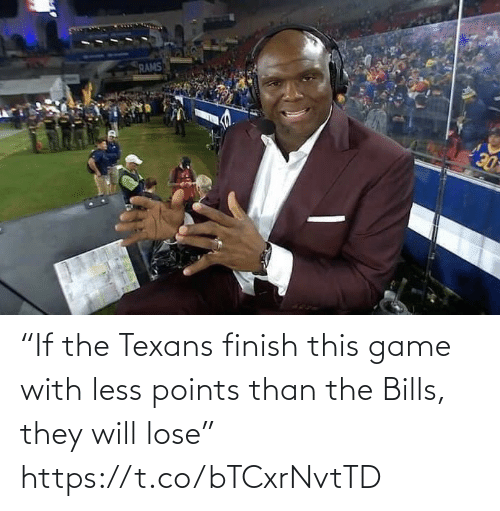 """Texans: RAMS  DE """"If the Texans finish this game with less points than the Bills, they will lose"""" https://t.co/bTCxrNvtTD"""