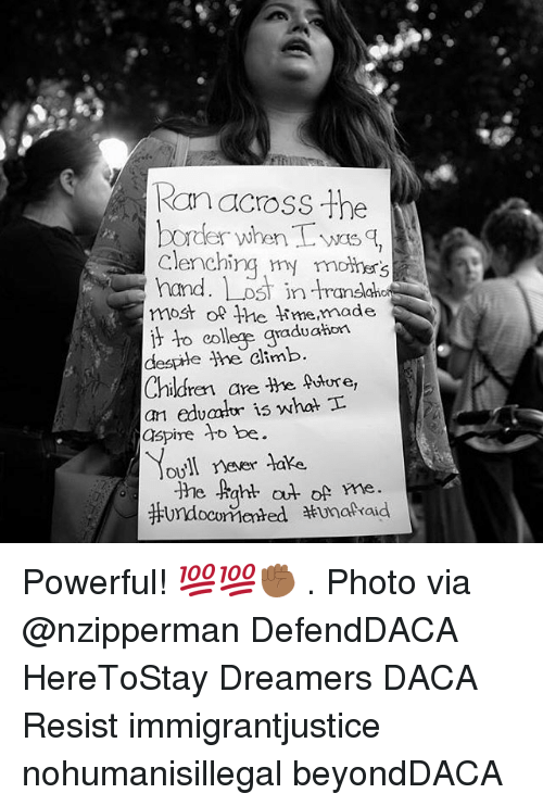 Children, Memes, and Lost: Ran across the  Clenchina m moh's  hand. Lost in translaho  mosr o 1he memade  to eollege graduahen  Children are Hre Aobre,  edua is what  aspire o be  oll neer Hake  he aht al ome Powerful! 💯💯✊🏾 . Photo via @nzipperman DefendDACA HereToStay Dreamers DACA Resist immigrantjustice nohumanisillegal beyondDACA