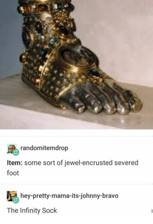 Johnny Bravo, Bravo, and Infinity: randomitemdrop  Item: some sort of jewel-encrusted severed  foot  hey-pretty-mama-its-johnny-bravo  The Infinity Sock