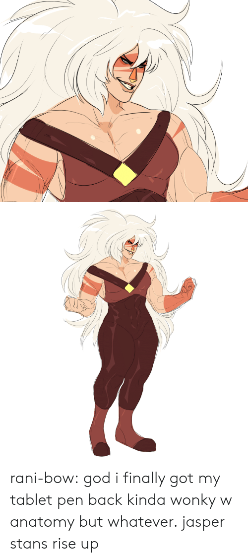 Stans: rani-bow: god i finally got my tablet pen back kinda wonky w anatomy but whatever. jasper stans rise up