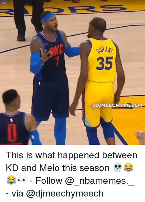 Memes, 🤖, and Via: RANT  351  @DJMEECHYMEECH This is what happened between KD and Melo this season 💀😂😂👀 - Follow @_nbamemes._ - via @djmeechymeech