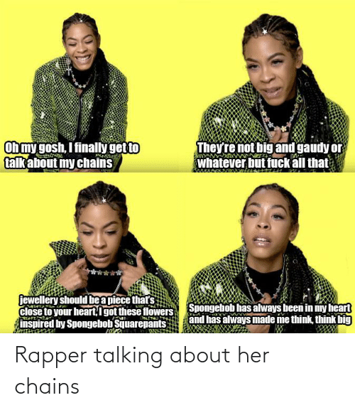 talking: Rapper talking about her chains