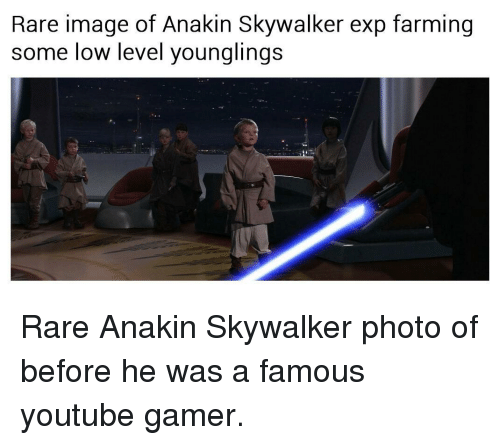 Anakin Skywalker, youtube.com, and Image: Rare image of Anakin Skywalker exp farming  some low level younglings <p>Rare Anakin Skywalker photo of before he was a famous youtube gamer.</p>