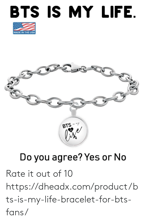 BTS: Rate it out of 10 https://dheadx.com/product/bts-is-my-life-bracelet-for-bts-fans/