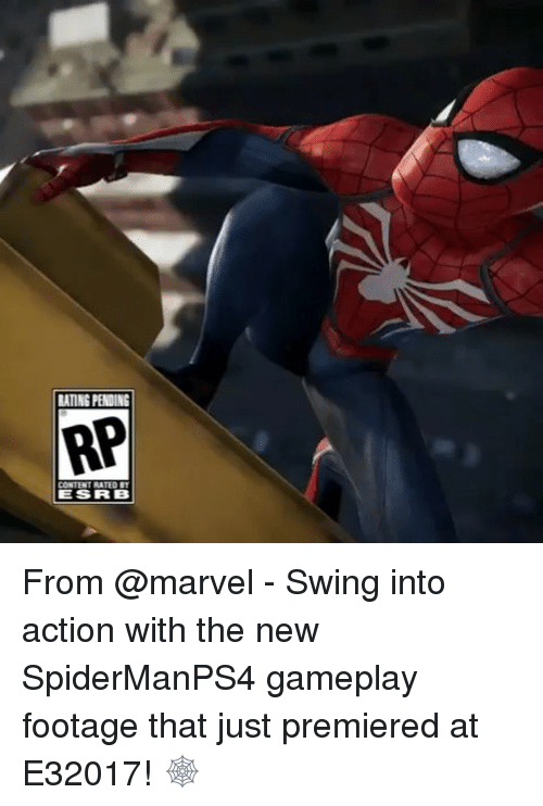 Memes, Marvel, and Content: RATING PENDING  RP  CONTENT RATED BT  LES FRB From @marvel - Swing into action with the new SpiderManPS4 gameplay footage that just premiered at E32017! 🕸️