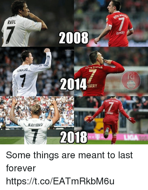 Memes, Forever, and Ronaldo: RAUL  2008  RIPERY  RONALDO  2014  IBERY  MARIANO  2018 Some things are meant to last forever https://t.co/EATmRkbM6u