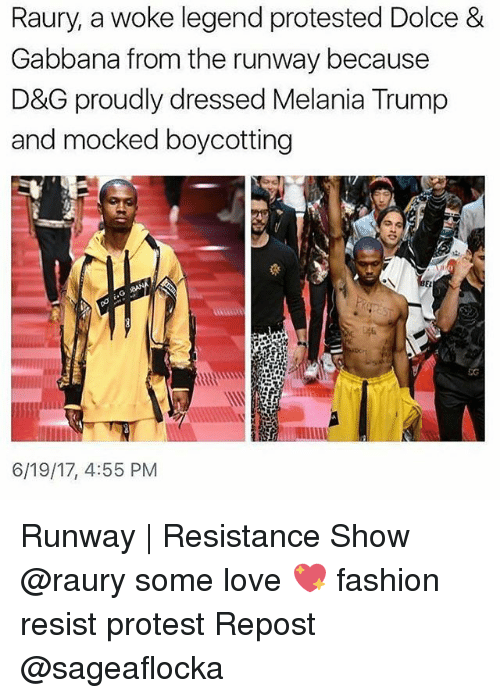 Fashion, Love, and Melania Trump: Raury, a woke legend protested Dolce &  Gabbana from the runway because  D&G proudly dressed Melania Trump  and mocked boycotting  6/19/17, 4:55 PM Runway   Resistance Show @raury some love 💖 fashion resist protest Repost @sageaflocka