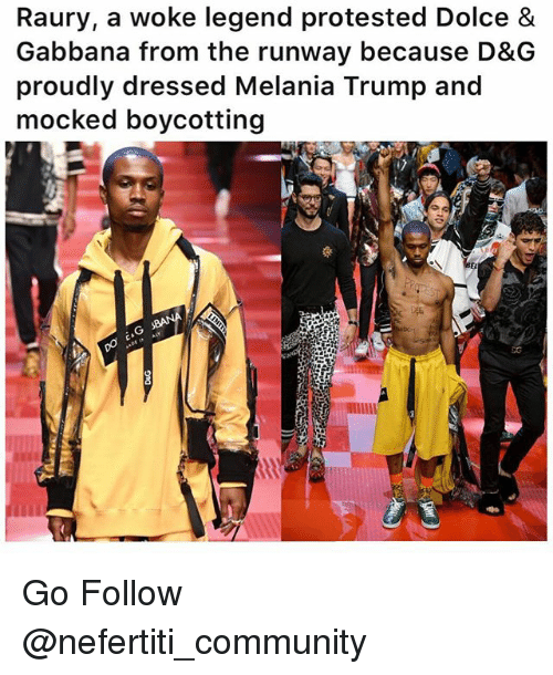 Community, Melania Trump, and Memes: Raury, a woke legend protested Dolce &  Gabbana from the runway because D&G  proudly dressed Melania Trump and  mocked boycotting Go Follow @nefertiti_community