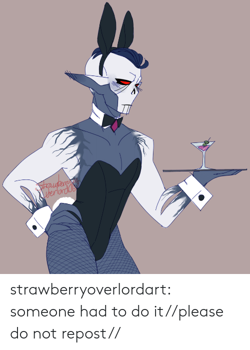 Tumblr, Blog, and Raven: raven  Lderlordde strawberryoverlordart:  someone had to do it//please do not repost//
