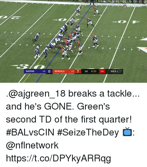 Memes, Bengals, and Ravens: RAVENS  1-0 O BENGALS 10 71st 6:33 04  3rd & 2 .@ajgreen_18 breaks a tackle... and he's GONE.  Green's second TD of the first quarter! #BALvsCIN #SeizeTheDey  📺: @nflnetwork https://t.co/DPYkyARRqg