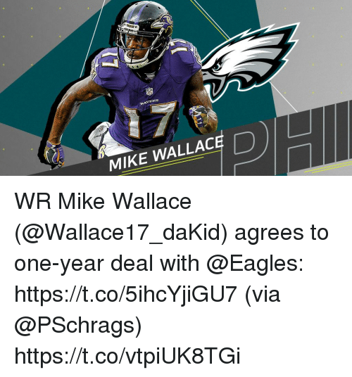 Philadelphia Eagles, Memes, and Ravens: RAVENS  MIKE WALLACE WR Mike Wallace (@Wallace17_daKid) agrees to one-year deal with @Eagles: https://t.co/5ihcYjiGU7 (via @PSchrags) https://t.co/vtpiUK8TGi