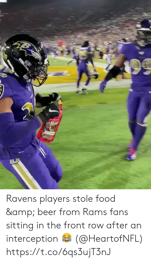Beer: Ravens players stole food & beer from Rams fans sitting in the front row after an interception 😂 (@HeartofNFL) https://t.co/6qs3ujT3nJ