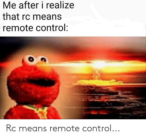 means: Rc means remote control...