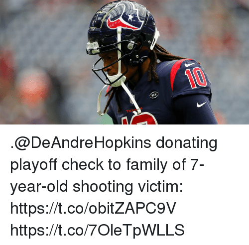 Family, Memes, and Old: RCM .@DeAndreHopkins donating playoff check to family of 7-year-old shooting victim: https://t.co/obitZAPC9V https://t.co/7OleTpWLLS