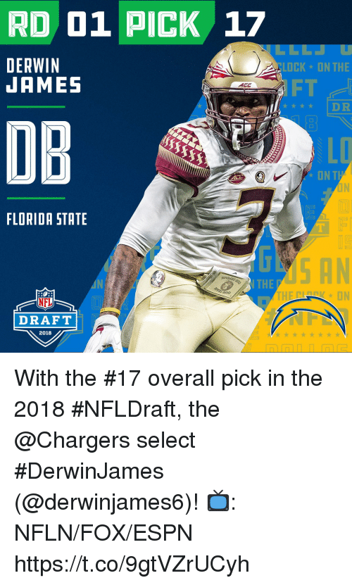 Clock, Espn, and Memes: RD 01 PICK 17  DERWIN  JAMES  CLOCK ON THE  FT  ★★★★ IDR  DB  LD  ONT  FLORIDA STATE  THE  no  NFL  DRAFT  2018 With the #17 overall pick in the 2018 #NFLDraft, the @Chargers select #DerwinJames (@derwinjames6)!  📺: NFLN/FOX/ESPN https://t.co/9gtVZrUCyh