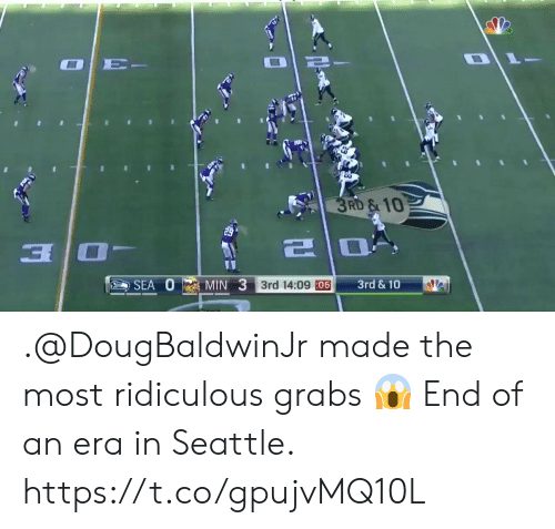 Memes, Seattle, and 🤖: RD &10  a O  3rd & 10  SEA MIN 3rd 14:09 :06  3rd 14:09 :06 .@DougBaldwinJr made the most ridiculous grabs 😱  End of an era in Seattle. https://t.co/gpujvMQ10L