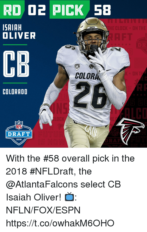 Espn, Memes, and Nfl: RD D2 PICK 58  SAIAH  OLIVER  BUFFS  CB  COLORA  COLORADO  ALCO  NFL  DRAFT  2018  RAF With the #58 overall pick in the 2018 #NFLDraft, the @AtlantaFalcons select CB Isaiah Oliver!  📺: NFLN/FOX/ESPN https://t.co/owhakM6OHO