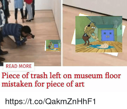 Trash, Mistaken, and For: READ MORE  Piece of trash left on museum floor  mistaken for piece of a  rt https://t.co/QakmZnHhF1