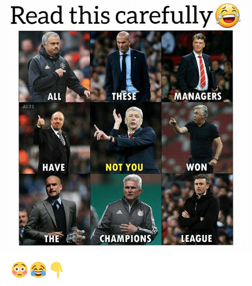 Soccer, Sports, and All: Read this carefully  ALL  THESE  MANAGERS  -Ali23  HAVE  NOT YOU  WON  THE  CHAMPIONSLEAGUE 😳😂👇