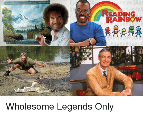 reading rainbow: READING  RAINBOW <p>Wholesome Legends Only</p>