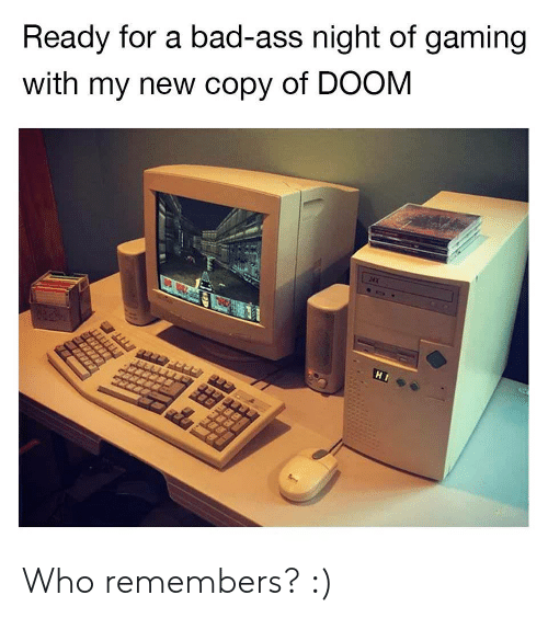 Ass, Bad, and Gaming: Ready for a bad-ass night of gaming  with my new copy of DOOM  242  H I Who remembers? :)