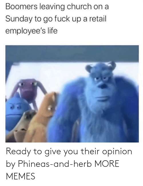 opinion: Ready to give you their opinion by Phineas-and-herb MORE MEMES