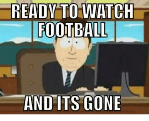 And Its Gone: READY TO WATCH  FOOTBALL  AND ITS GONE